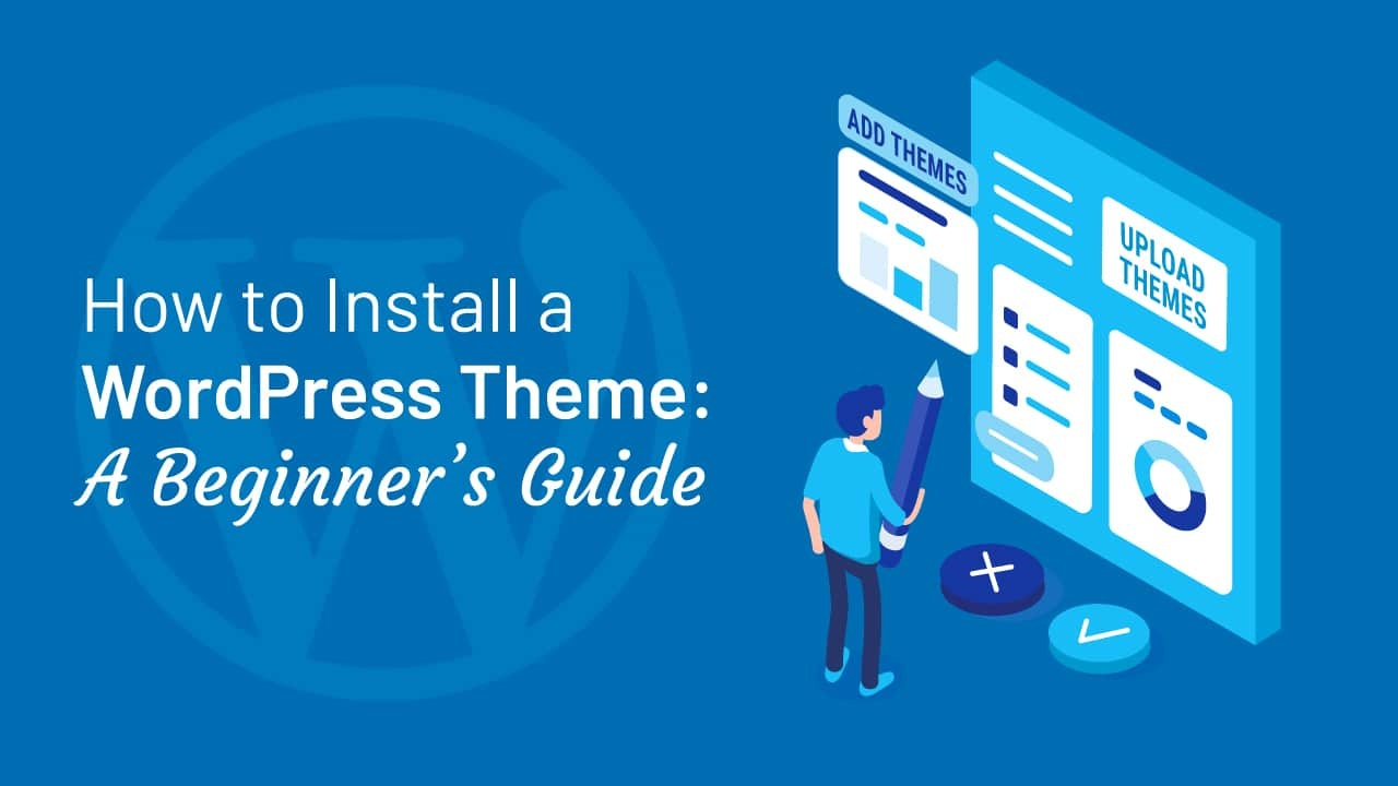 How to Install a WordPress Theme using Different – Different Ways